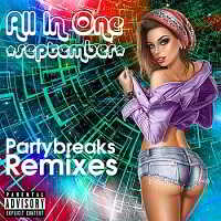 Partybreaks and Remixes - All In One September 007