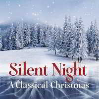 Silent Night - A Classical Christmas (2018) торрент