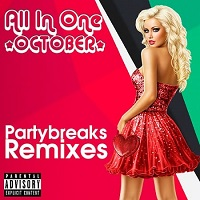 Partybreaks and Remixes - All In One October 002