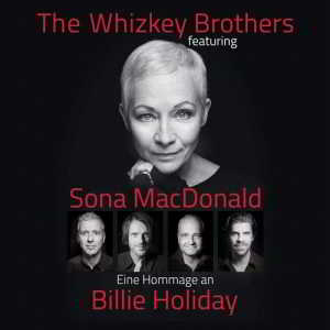 The Whizkey Brothers & Sona MacDonald - Eine Hommage An Billie Holiday
