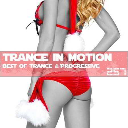 Trance In Motion Vol.257 [Full Version]