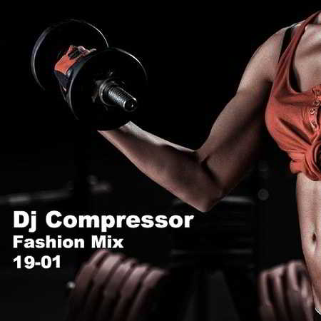 Dj Compressor - Fashion Mix 19-01