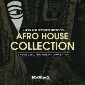 MoBlack Records presents: Afro House Collection - 5 Years Label Anniversary Compilation