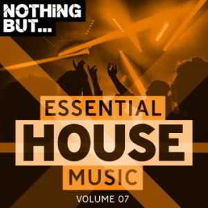 Nothing But... Essential House Music Vol. 07