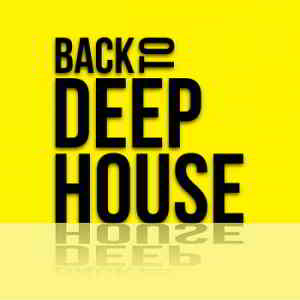 Back To Deep House (2019) торрент