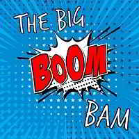 The Big Boom Bam