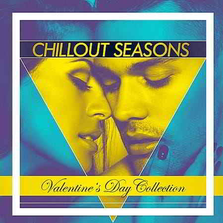 Chillout Seasons: Valentine's Day Collection (2019) торрент
