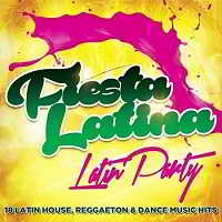 Fiesta Latina: Latin Party (2019) торрент