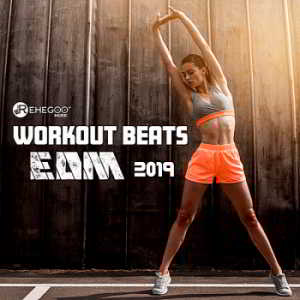 Workout Beats EDM 2019: Power And Workout Motivation Music