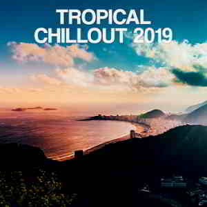 Tropical Chillout 2019 [Orange Juice Records]