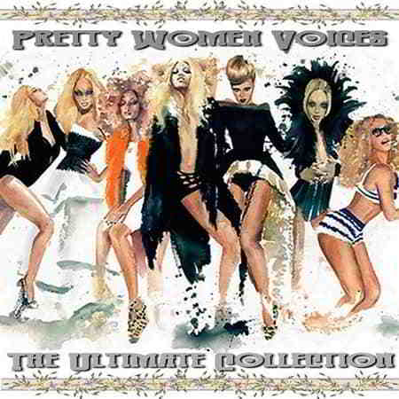 Pretty Women Voices: The Ultimate Collection