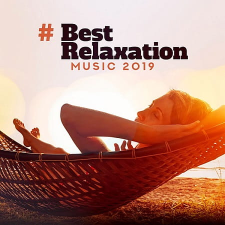 Best Relaxation Music 2019