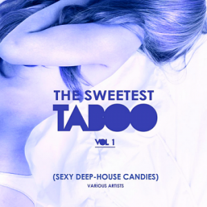 The Sweetest Taboo Vol.1 [Sexy Deep-House Candies]