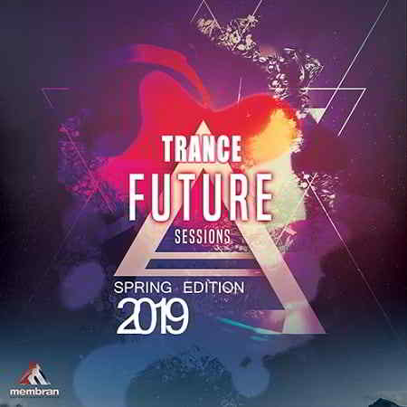 Future Trance Sessions: Spring Edition