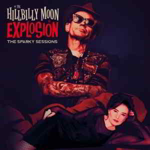 The Hillbilly Moon Explosion - The Sparky Sessions