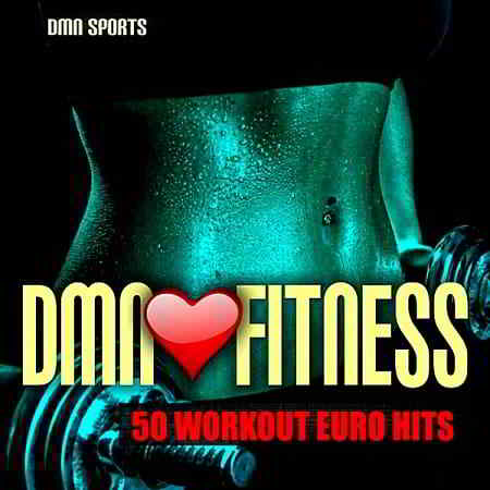 DMN Loves Fitness: 50 Workout Euro Hits