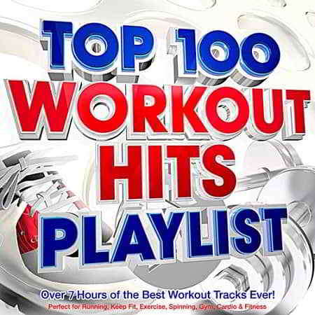 Top 100 Workout Hits Playlist (2019) торрент