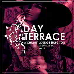 A Day At The Terrace [A Chillin Lounge Selection] Vol.4 (2019) торрент