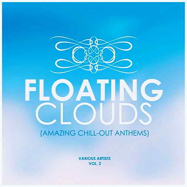 Floating Clouds [Amazing Chill Out Anthems] Vol.2