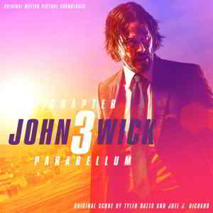 John Wick: Chapter 3 - Parabellum / Джон Уик 3 (Original Motion Picture Soundtrack) (2019) торрент