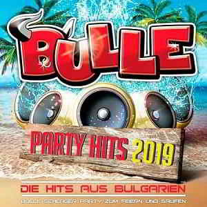 Bulle Party Hits 2019 - Die Hits aus Bulgarien