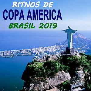 Ritmos De Conmebol Copa America Brasil 2019 [The Greatest Football Party Hits] (2019) торрент
