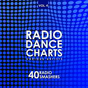 Radio Dance Charts Vol.4 [40 Radio Smashers]
