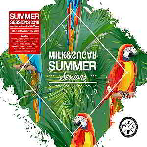 Summer Sessions 2019 [Mixed by Milk & Sugar]