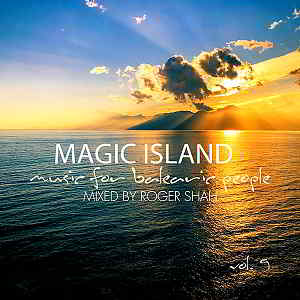 Magic Island Vol.9: Music For Balearic People [Mixed by Roger Shah]