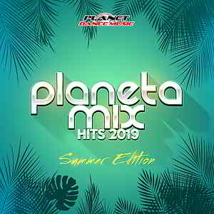 Planeta Mix Hits 2019: Summer Edition [Planet Dance Music]