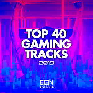 Top 40 Gaming Tracks [Electro Bounce Nation]