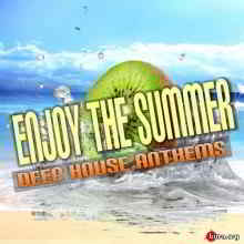 Enjoy The Summer: Deep House Anthems (2019) торрент