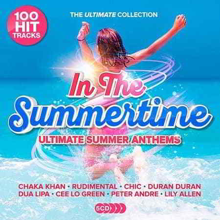 In The Summertime: Ultimate Summer Anthems [5CD]