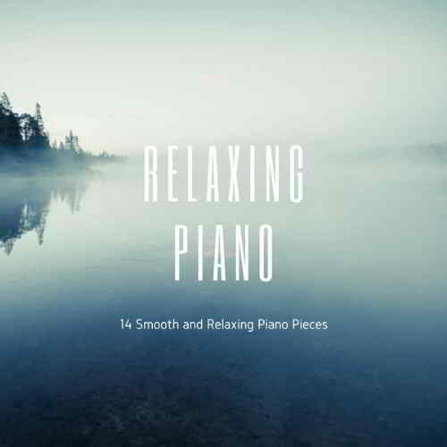 Relaxing Piano: 14 Smooth and Relaxing Piano Pieces