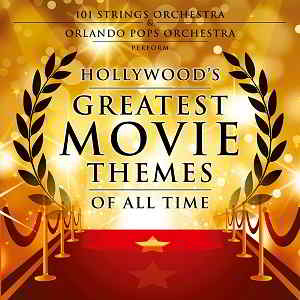 Hollywood's Greatest Movie Themes Of All Time