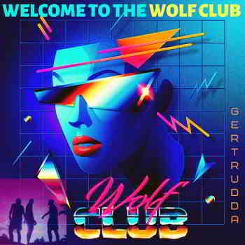 Wolfclub - Welcome To The Wolf Club (2019) торрент