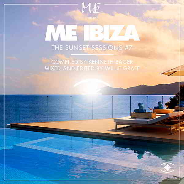 ME Ibiza Music For Dreams: The Sunset Sessions Vol.7 [Compiled by Kenneth Bager]