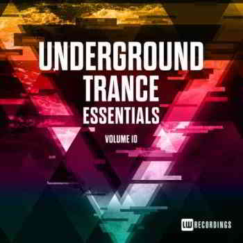 Underground Trance Essentials Vol. 10 (2019) торрент