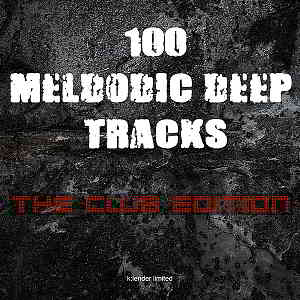 100 Melodic Deep Tracks: The Club Edition (2019) торрент