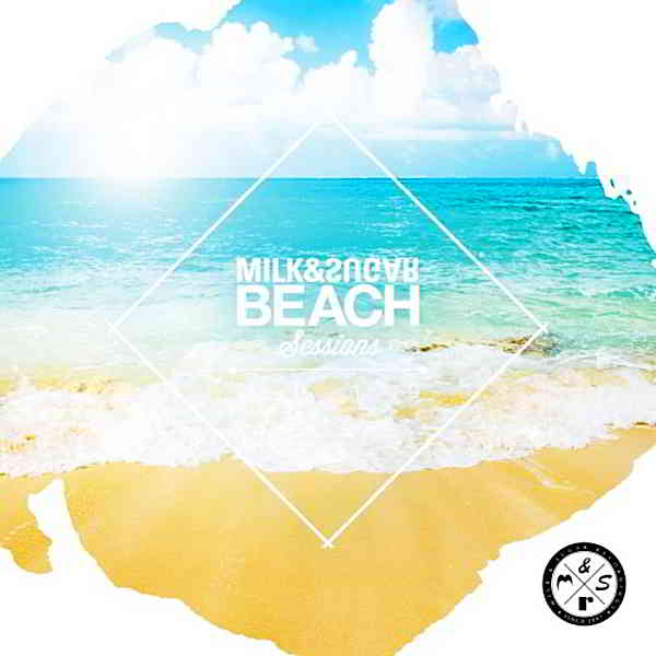 Beach Sessions 2019 [Mixed by Milk & Sugar] (2019) торрент