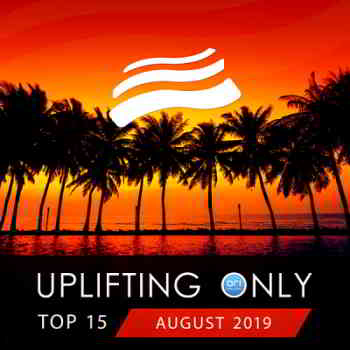 Uplifting Only Top: August 2019
