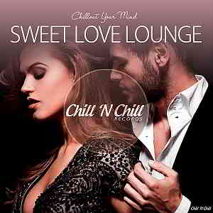 Sweet Love Lounge [Chillout Your Mind]