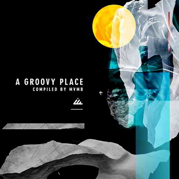A Groovy Place [Compiled by MVMB] (2019) торрент