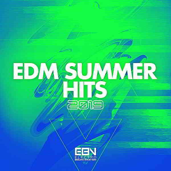 EDM Summer Hits 2019 [Electro Bounce Nation]
