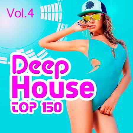Top 150 Deep House Vol.4