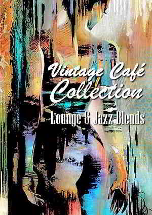 Vintage Cafe Collection: Lounge - Jazz Blends [Special Selection]