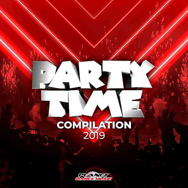 Party Time Compilation 2019 [Planet Dance Music] (2019) торрент