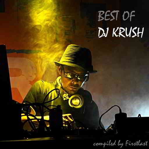 DJ Krush - Best of (2017) [Compiled by Firstlast]