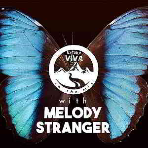 Natura Viva In The Mix With Melody Stranger (2019) торрент
