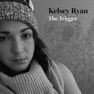 Kelsey Ryan - The Trigger